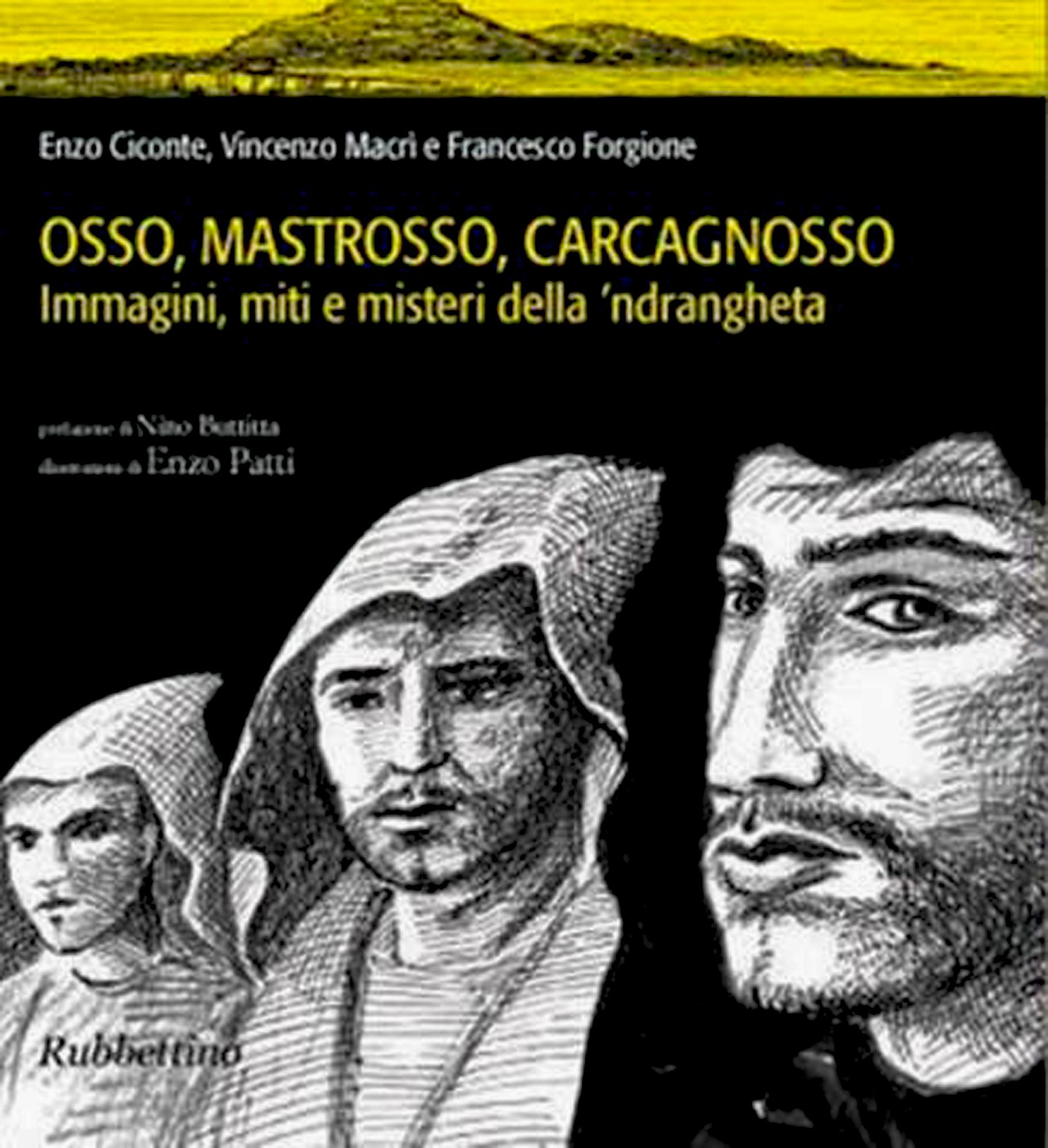 altra foto Osso, Mastrosso e Carcagnosso. Immagini, miti e misteri della mafia